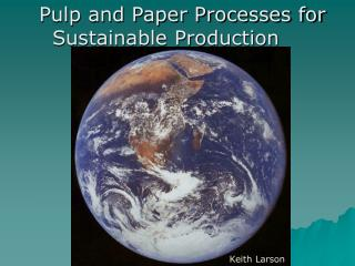 Pulp and Paper Processes for Sustainable Production