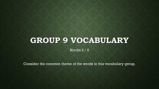 Group 9 vocabulary