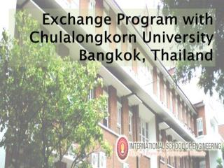 Exchange Program with  Chulalongkorn  University Bangkok, Thailand