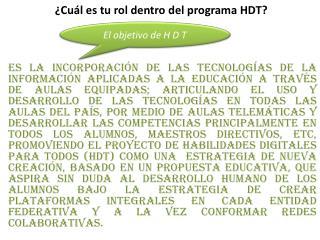¿Cuál es tu rol dentro del programa HDT?