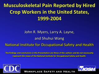 Musculoskeletal Pain Reported by Hired Crop Workers in the United States,  1999-2004