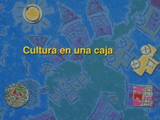 Cultura  en  una caja