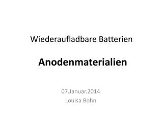 Wiederaufladbare Batterien Anodenmaterialien