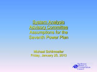 System Analysis Advisory Committee  Assumptions for the Seventh Power Plan