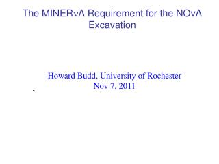 The  MINER n A  Requirement for the  NOvA  Excavation
