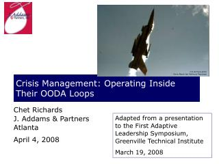 Crisis Management: Operating Inside Their OODA Loops