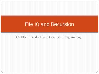 File IO and Recursion
