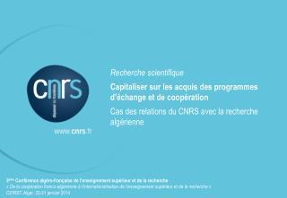 Recherche scientifique Capitaliser sur les acquis des programmes d'échange et de coopération