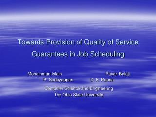 Towards Provision of Quality of Service Guarantees in Job Scheduling