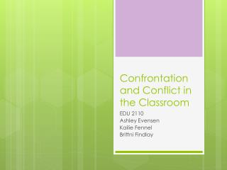 Confrontation and Conflict in the Classroom