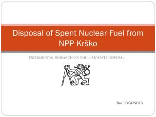 Disposal of Spent Nuclear Fuel from NPP Kr�ko
