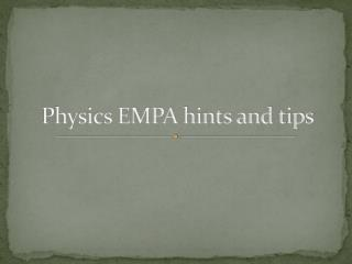 Physics EMPA hints and tips