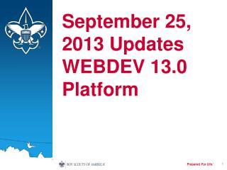 September 25, 2013 Updates WEBDEV 13.0 Platform
