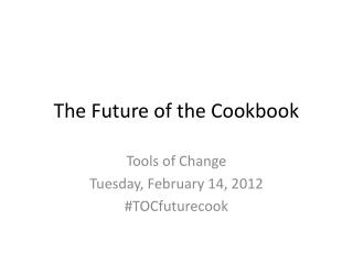 The Future of the Cookbook