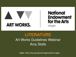 LITERATURE Art Works Guidelines Webinar Amy Stolls