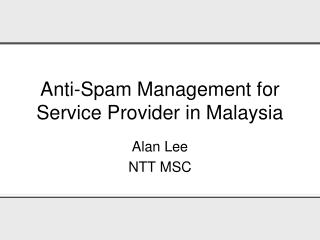 Anti-Spam Management for Service Provider in Malaysia