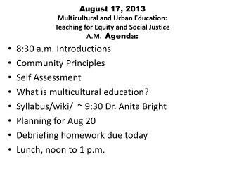 8:30 a.m. Introductions Community Principles Self Assessment What is multicultural education?