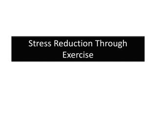 Stress Reduction Through Exercise