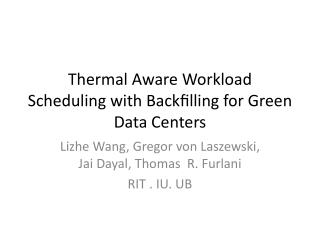 Thermal Aware Workload Scheduling with  Backfilling  for Green Data Centers