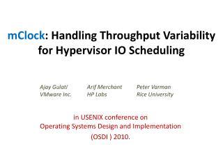 mClock : Handling Throughput Variability  for  Hypervisor IO Scheduling