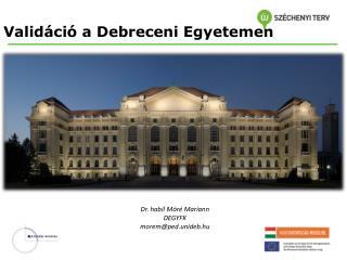 Validáció  a Debreceni Egyetemen