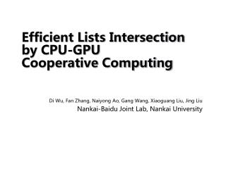 Efficient Lists Intersection by CPU-GPU Cooperative Computing