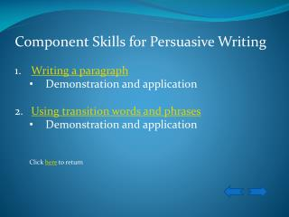 Component Skills for Persuasive Writing Writing a paragraph Demonstration and application