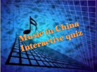 Music in China Interactive quiz