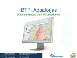 BTP- Aquaforjas