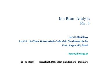 Henri I. Boudinov Instituto de F�sica, Universidade Federal do Rio Grande do Sul