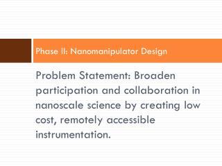 Phase II: Nanomanipulator Design