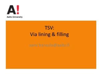 TSV:  Via lining & filling