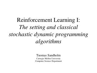 Reinforcement Learning I:  The setting and classical stochastic dynamic programming algorithms