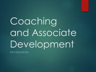 Coaching and Associate Development