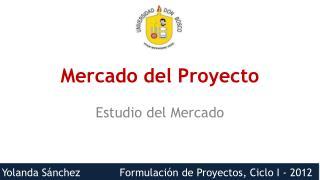 Mercado del Proyecto