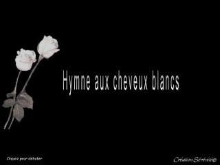 Hymneauxcheveuxblancs