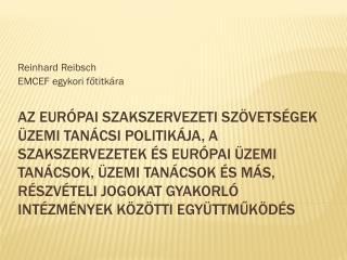 Reinhard Reibsch EMCEF  egykori főtitkára