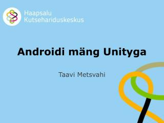 Androidi mäng Unityga