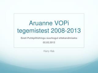 Aruanne VOPi tegemistest  2008-2013
