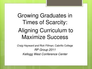 Growing Graduates in Times of Scarcity : Aligning Curriculum to Maximize Success