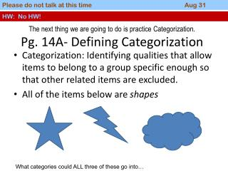 The next thing we are going to do is practice Categorization. Pg.  14A-  Defining Categorization