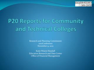 P20 Reports for Community and Technical Colleges