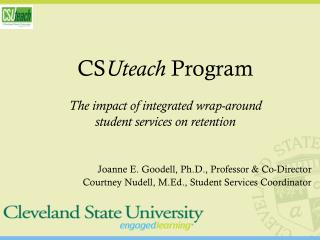 CS Uteach  Program The impact of integrated wrap-around  student services on retention