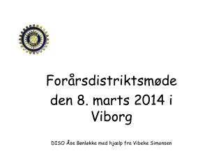 For�rsdistriktsm�de  den 8. marts 2014 i Viborg DISO �se  B�nl�kke  med hj�lp fra Vibeke Simonsen