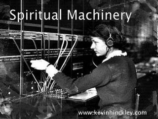 Spiritual Machinery
