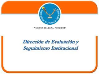 Dirección de Evaluación y Seguimiento Institucional