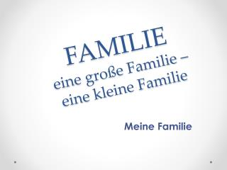 FAMILIE eine große Familie  –  eine kleine Familie