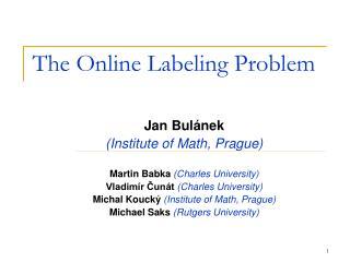 The Online  Labeling Problem