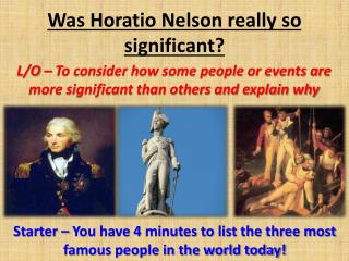 Was Horatio Nelson really so significant?