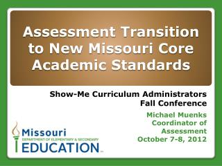 Assessment Transition to New Missouri Core Academic Standards
